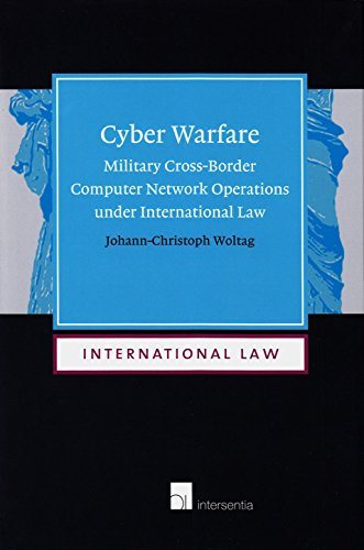 9781780682266: Cyber Warfare: Military Cross-Border Computer Network Operations under International Law