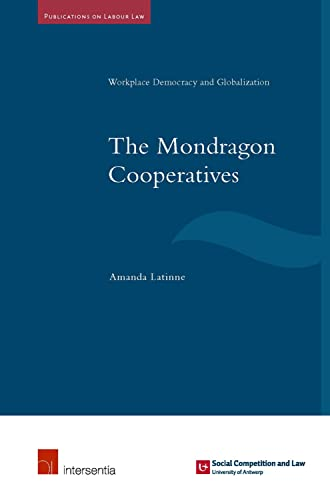9781780682518: The Mondragon Cooperatives: Workplace Democracy and Globalisation (Publications on Labour Law)