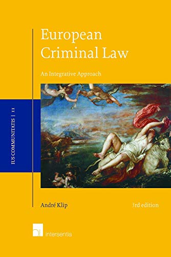 9781780682709: European Criminal Law: An Integrative Approach (3rd edition) (Ius Communitatis)