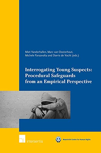9781780683010: Interrogating Young Suspects II: Procedural Safeguards from an Empirical Perspective (Maastricht Series in Human Rights)