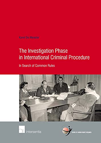 The Investigation Phase in International Criminal Procedure: In Search of Common Rules (School of ...