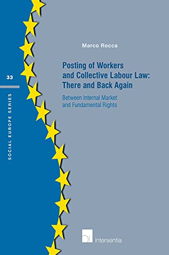 9781780683072: Posting of Workers and Collective Labour Law: There and Back Again: Between internal market and fundamental rights (Social Europe Series)