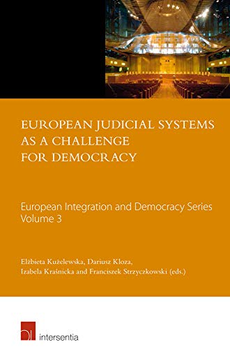 9781780683164: European Judicial Systems as a Challenge for Democracy (European Integration and Democracy Series)