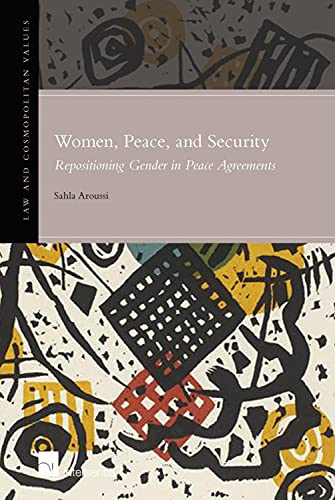 9781780683195: Women, Peace, and Security: Repositioning Gender in Peace Agreements (Law and Cosmopolitan Values)
