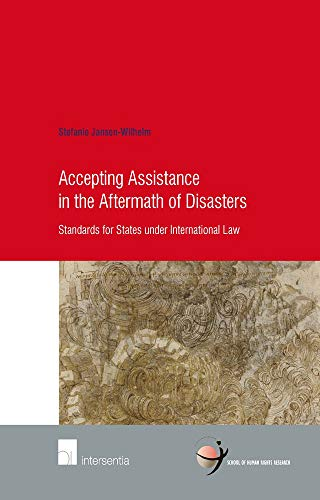 9781780683294: Accepting Assistance in the Aftermath of Disasters: Standards for States under International Law (School of Human Rights Research)
