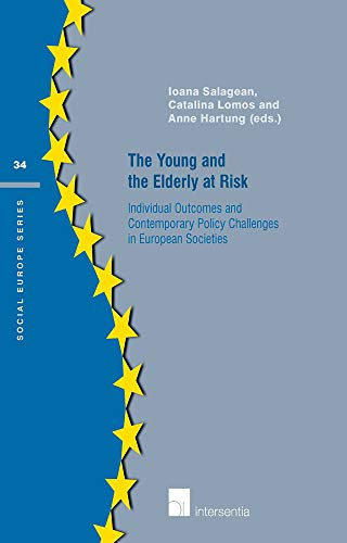 9781780683430: The Young and the Elderly at Risk: Individual outcomes and contemporary policy challenges in European societies (Social Europe Series)
