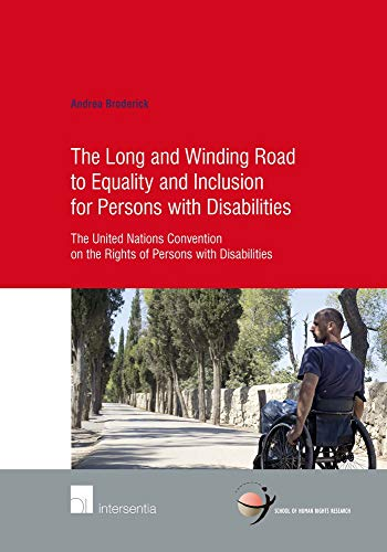 9781780683584: The Long and Winding Road to Equality and Inclusion for Persons with Disabilities: The United Nations Convention on the Rights of Persons with Disabilities (School of Human Rights Research)