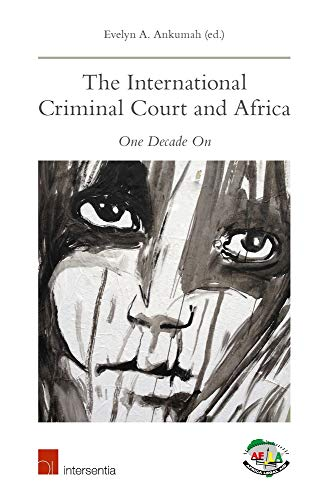 The International Criminal Court and Africa One: Ankumah, Evelyn A.