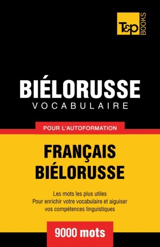 9781780710938: Vocabulaire français-biélorusse pour l'autoformation. 9000 mots (French Edition)