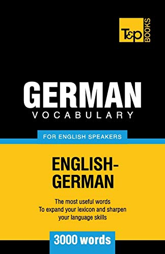 German vocabulary for English speakers - 3000 words: Andrey Taranov