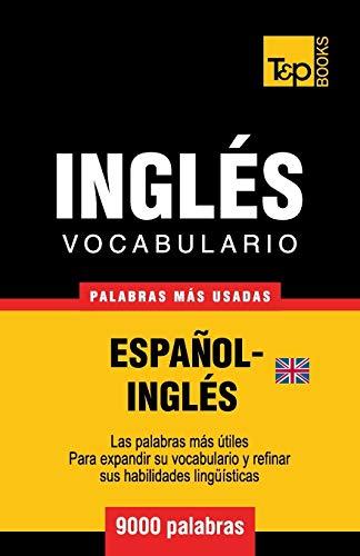 Vocabulario Espanol-Ingles Britanico - 9000 Palabras Mas Usadas: Andrey Taranov