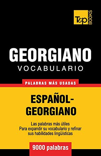 9781780713908: Vocabulario español-georgiano - 9000 palabras más usadas (T&P Books)