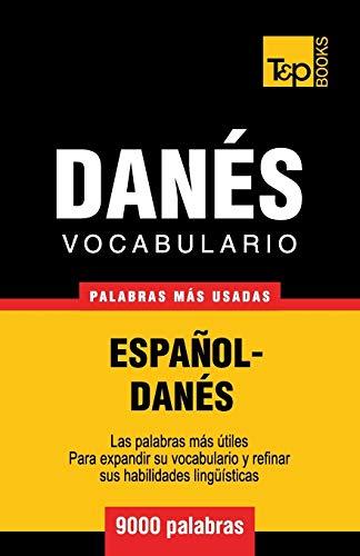 Vocabulario Espanol-Danes - 9000 Palabras Mas Usadas: Andrey Taranov