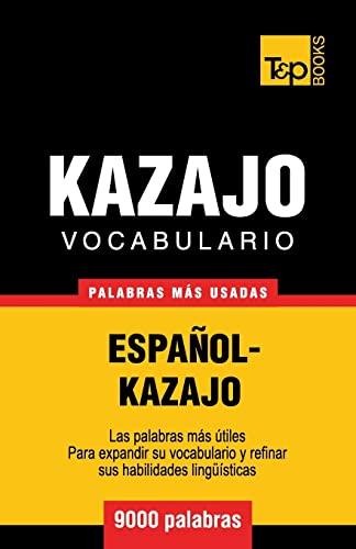 Vocabulario Espanol-Kazajo - 9000 Palabras Mas Usadas: Andrey Taranov