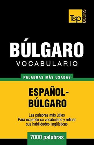 Vocabulario Espanol-Bulgaro - 7000 Palabras Mas Usadas: Andrey Taranov