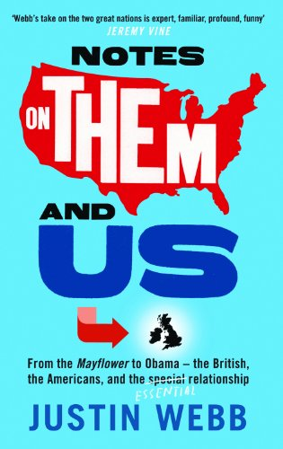9781780720487: Notes on Them and Us: From the Mayflower to Obama - The British, the Americans and the Special Essential Relationship