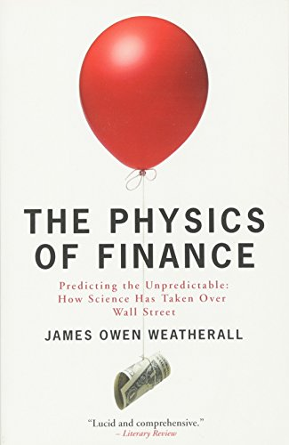 9781780720876: The Physics of Finance: Predicting the Unpredictable: How Science Has Taken Over Wall Street
