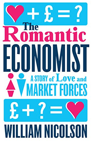 9781780721026: The Romantic Economist: A Story of Love and Market Forces
