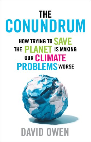 9781780721057: The Conundrum: How Scientific Innovation, Increased Efficiency, and Good Intentions Can Make Our Energy and Climate Problems Worse