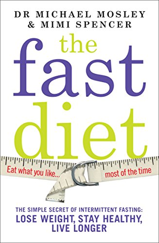 The Fast Diet: The Secret of Intermittent: Mimi Spencer, Dr