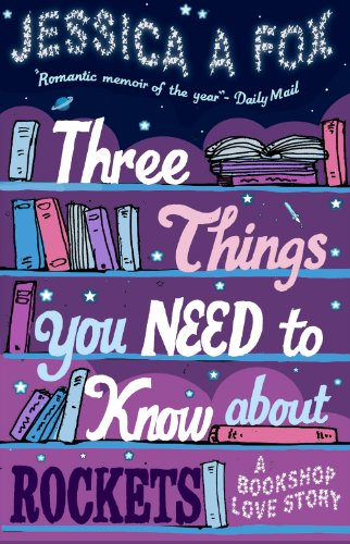9781780721712: Three Things You Need to Know About Rockets: A Memoir