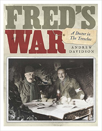 Fred's War: A Doctor in the Trenches: Davidson, Andrew