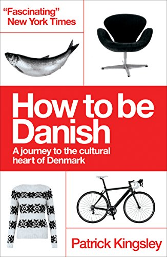 9781780721880: How to be Danish: A Journey to the Cultural Heart of Denmark