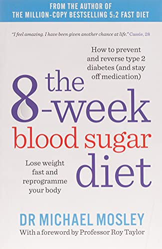 9781780722405: The 8-Week Blood Sugar Diet: Lose weight fast and reprogramme your body: Lose weight and reprogramme your body