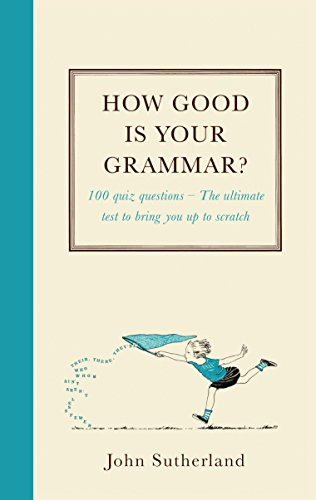 How Good is Your Grammar?: Sutherland, John
