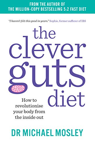 9781780723044: The Clever Guts Diet: How to revolutionise your body from the inside out