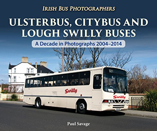 Ulsterbus, Citybus and Lough Swilly Buses: A Decade in Photographs 2004-2014 (Irish Bus ...
