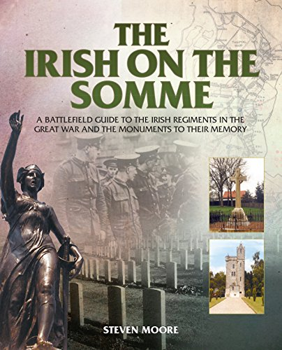 9781780731025: The Irish on the Somme: A battlefield guide to the Irish regiments in the Great War and the monuments to their memory
