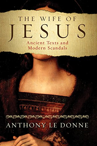 9781780743059: The Wife of Jesus: Ancient Texts and Modern Scandals