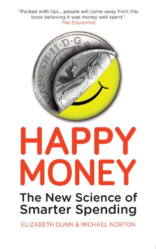 9781780743370: Happy Money: The New Science of Smarter Spending