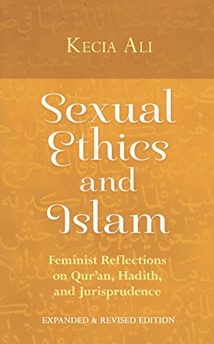 9781780743813: Sexual Ethics and Islam: Feminist Reflections on Qur'an, Hadith and Jurisprudence