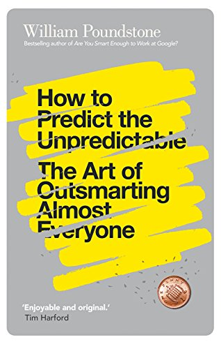 9781780744070: How to Predict the Unpredictable: The Art of Outsmarting Almost Everyone