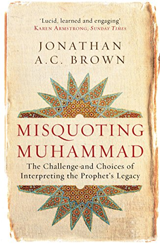 9781780744209: Misquoting Muhammad: The Challenge and Choices of Interpreting the Prophet's Legacy