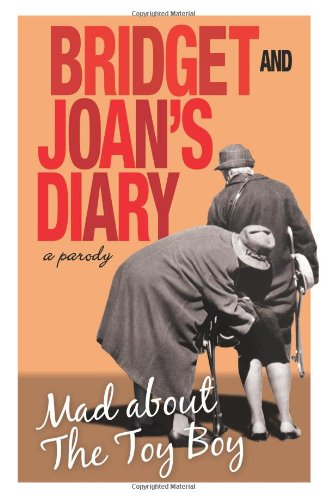 9781780744377: Bridget and Joan's Diary: A Parody: Mad About the Toy Boy