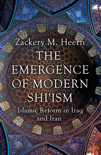 9781780744964: The Emergence of Modern Shi'ism: Islamic Reform in Iraq and Iran