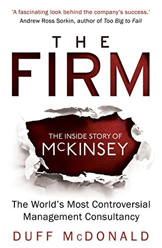 9781780745008: The Firm: The Inside Story of McKinsey, the World's Most Controversial Management Consultancy