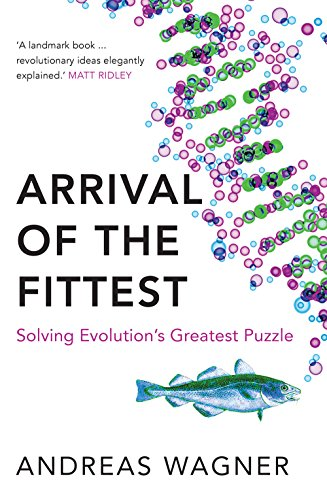 9781780745169: Arrival of the Fittest: Solving Evolution's Greatest Puzzle