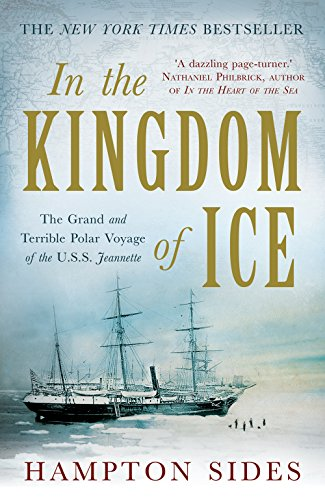 9781780745213: In the Kingdom of Ice: The Grand and Terrible Polar Voyage of the USS Jeannette