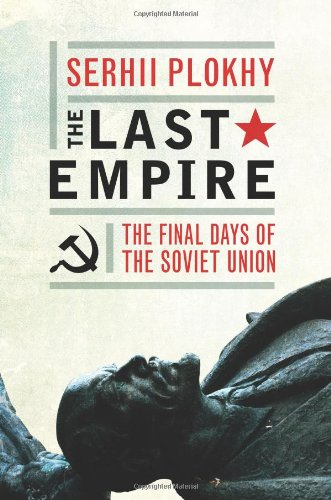 9781780745299: The Last Empire: The Final Days of the Soviet Union