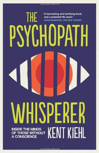 9781780745398: The Psychopath Whisperer: Inside the Minds of Those Without a Conscience