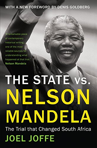 The State vs. Nelson Mandela: The Trial that Changed South Africa: Joffe, Joel