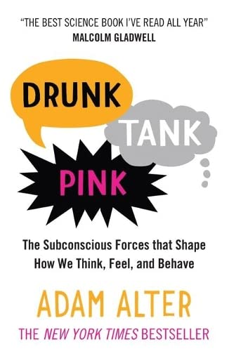 9781780745831: Drunk Tank Pink: The Subconscious Forces that Shape How We Think, Feel, and Behave