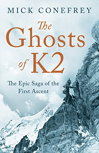 9781780745954: The Ghosts of K2: The Epic Saga of the First Ascent