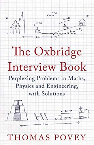 9781780746029: The Oxbridge Interview Book: Perplexing Problems in Maths, Physics and Engineering, with Solutions