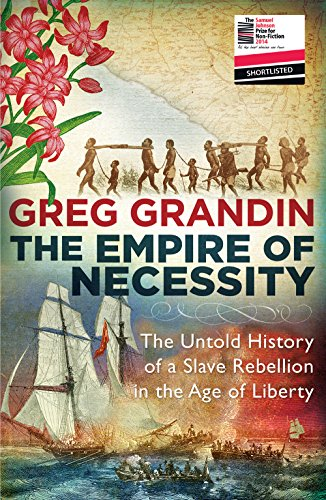9781780746456: The Empire of Necessity: The Untold History of a Slave Rebellion in the Age of Liberty