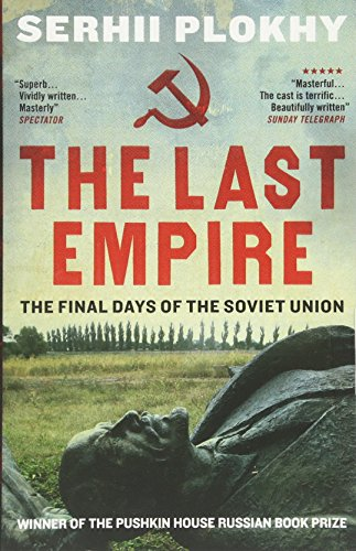 9781780746463: The Last Empire: The Final Days of the Soviet Union